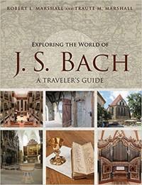 Una guida per viaggiatori alla scoperta del mondo di JS Bach